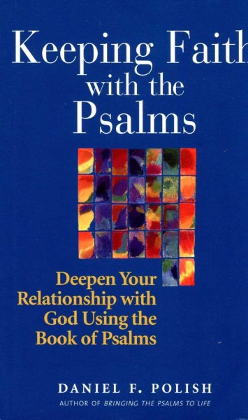 Image for Keeping Faith with the Psalms : Deepen Your Relationship with God Using the Book of Psalms