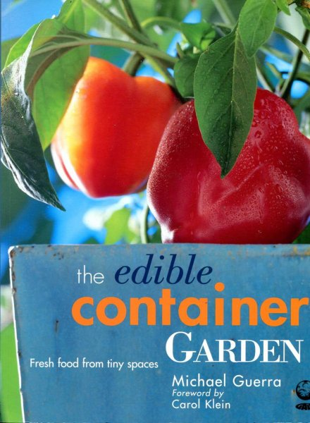 Image for The Edible Container Garden : Fresh Food from Tiny Spaces
