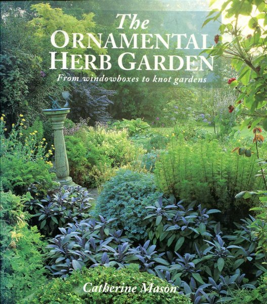 Image for The Ornamental Herb Garden : From Windowboxes to Knot Gardens