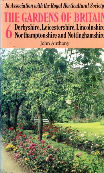 Image for The Gardens of Britain 6 : The East Midlands - Derbyshire, Leicestershire, Lincolnshire, Northamptonshire and Nottinghamshire