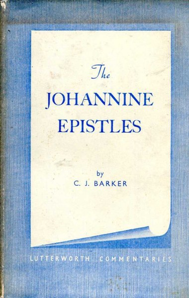Image for The Johannine Epistles - A Lutterworth Commentary