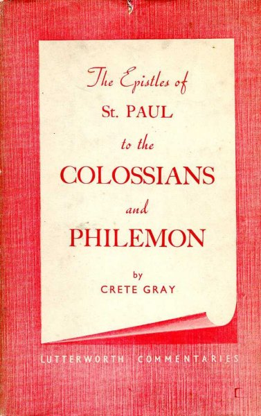 Image for The Epistles of St Paul to the Colossians and Philemon - A Lutterworth Commentary