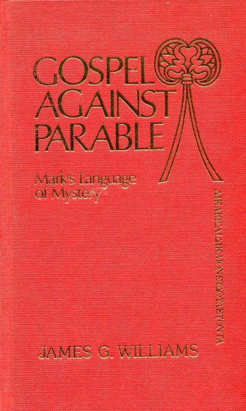 Image for GOSPEL AGAINST PARABLE Mark's language of mystery