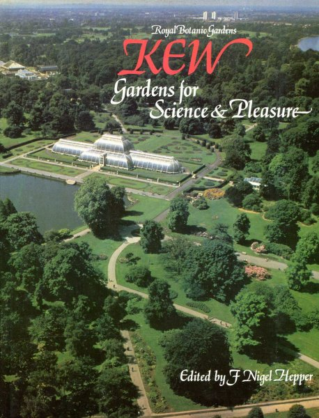 Image for ROYAL BOTANIC GARDENS KEW Gardens for Science and Pleasure