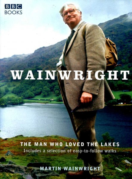 Image for Wainwright : The Man Who Loved the Lakes