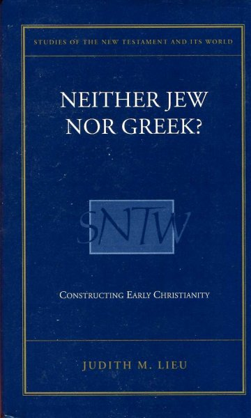 Image for Neither Jew Nor Greek? : Constructing Early Christianity
