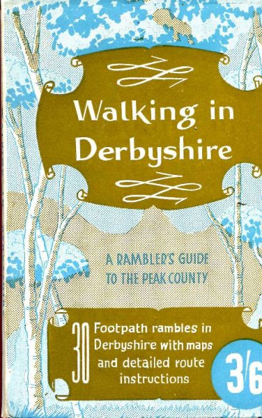 Image for Walking in Derbyshire a detailed route guide for rambling in the Peak District National Park and adjacent countryside