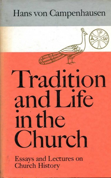 Image for Tradition and Life in the Church - Essays and Lectures in Church History