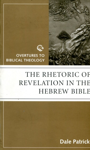 Image for The Rhetoric of Revelation in the Hebrew Bible: Overtures to Biblical Theology