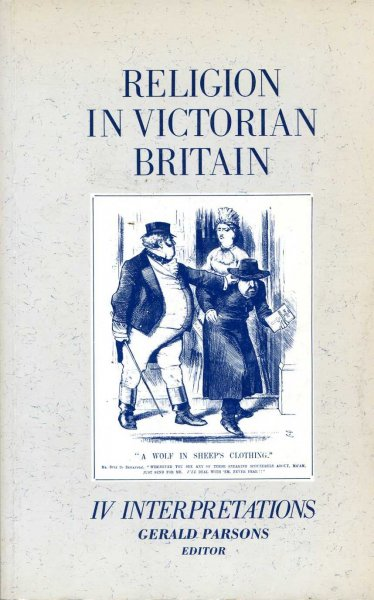 Image for Religion in Victorian Britain Vol. IV : Interpretations