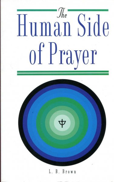 Image for The Human Side of Prayer: The Psychology of Praying