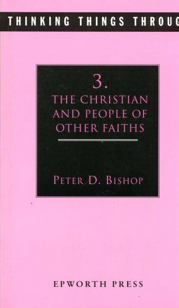 Image for Thinking Things Through: The Christian & People of Other Faiths