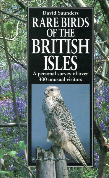 Image for Rare Birds of the British Isles: A Personal Survey of over 300 Unusual Visitors
