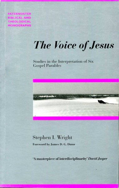 Image for The Voice of Jesus: Studies in the Interpretation of Six Gospel Parables