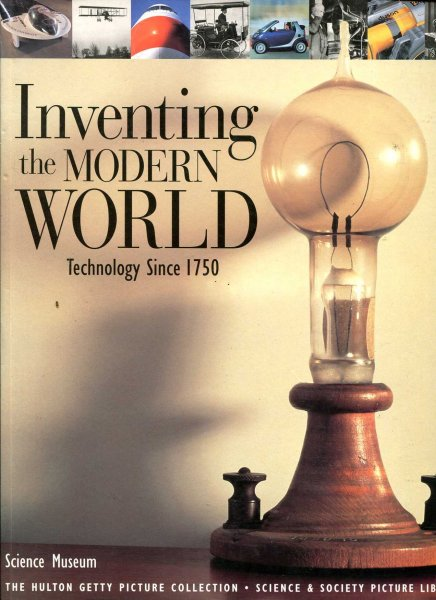 Image for Inventing the Modern World - technology since 1750