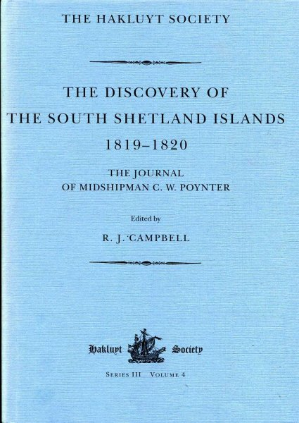 Image for The Discovery of the South Shetland Islands : The Voyages of the Brig Williams 1819-1820 As Recorded in Contemporary Documents and the Journal of Midshipman C. W. Poynter