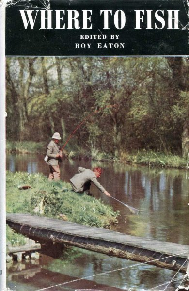 Image for Where to Fish 1957 - 1958 The Field Guide to the Fishing in Rivers and Lakes