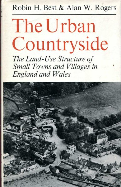 Image for The Urban Countryside - the land use structure of small towns and villages in England and Wales