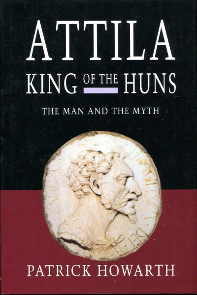 Image for Attila, King of the Huns: Man and Myth