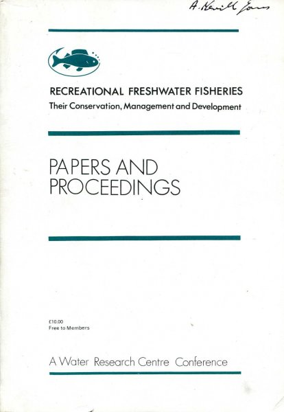 Image for Recreational Freshwater Fisheries, their conservation, management and development : Proceedings of a Conference held at Keble College