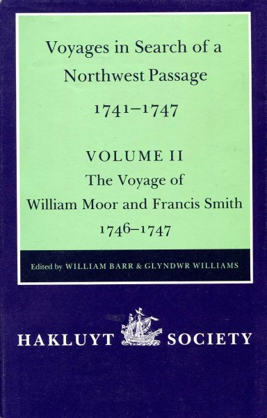 Image for Voyages in Search of a Northwest Passage 1741-1747, The Voyage of Christopher Middleton & The Voyage of  William Moor &  Francis Smith
