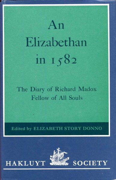Image for An Elizabethan in 1582: The Diary of Richard Madox, Fellow of All Souls