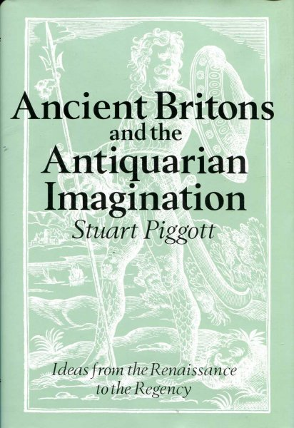 Image for Ancient Britons and the Antiquarian Imagination : Ideas from the Renaissance to the Regency
