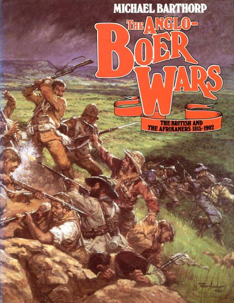 Image for The Anglo-Boer Wars: The British and the Afrikaners 1815-1902