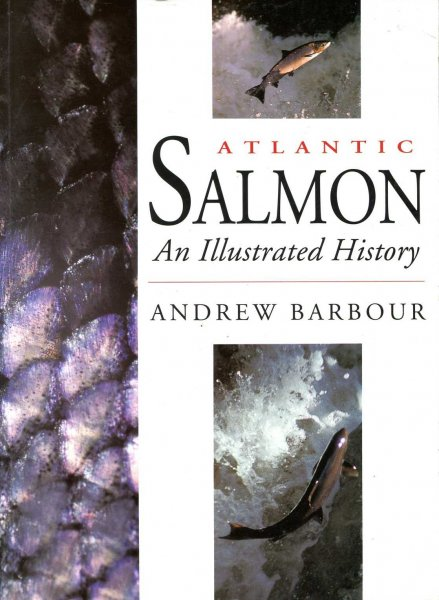 Image for Atlantic Salmon : An Illustrated History