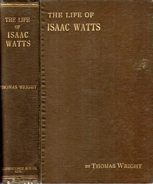 Image for The Lives of the British hymn-writers, volume iii ISAAC WATTS AND CONTEMPORARY HYMN-WRITERS