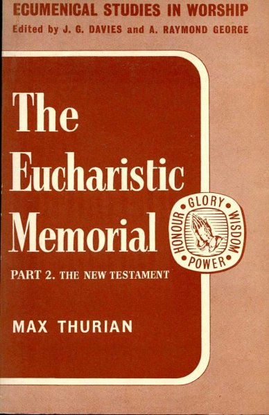 Image for The Eucharistic Memorial Part 2. The New Testament