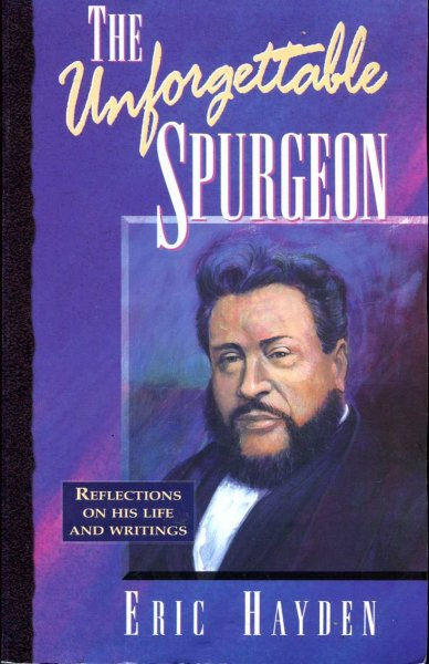 Image for The Unforgettable Spurgeon : Reflections on His Life and Writings