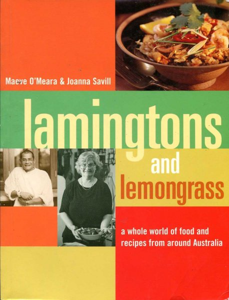 Image for Lamingtons and Lemongrass: a whole world of food and recipes from around Australia