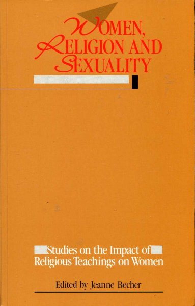 Image for Women, Religion and Sexuality : Studies on the Impact of Religious Teachings on Women