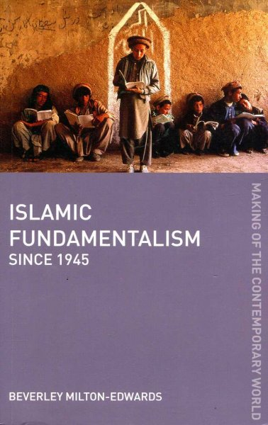 Image for Islamic Fundamentalism since 1945 (The Making of the Contemporary World)