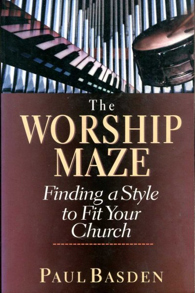 Image for The Worship Maze, Finding a Style to Fit Your Church