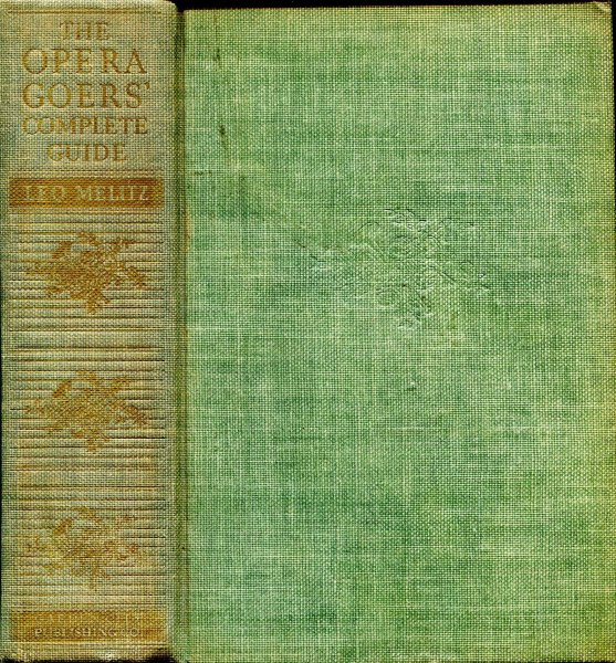 Image for The Opera Goer's Complete Guide comprising two hundred and sixty-eight opera plots with musical numbers and casts