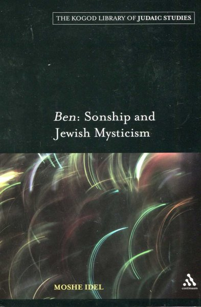 Image for Ben : Sonship and Jewish Mysticism (The Kogod Library of Judaic Studies)