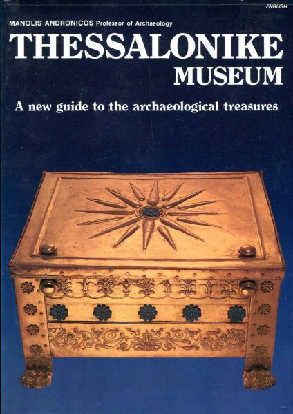Image for Thessalonike Museum a new guide to the archaeological treasures