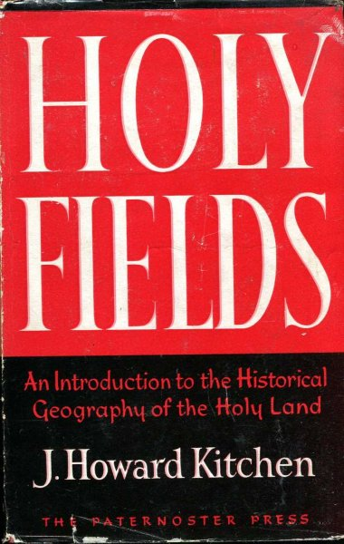 Image for Holy Fields - An Introduction to the historical Geography of the Holy Land