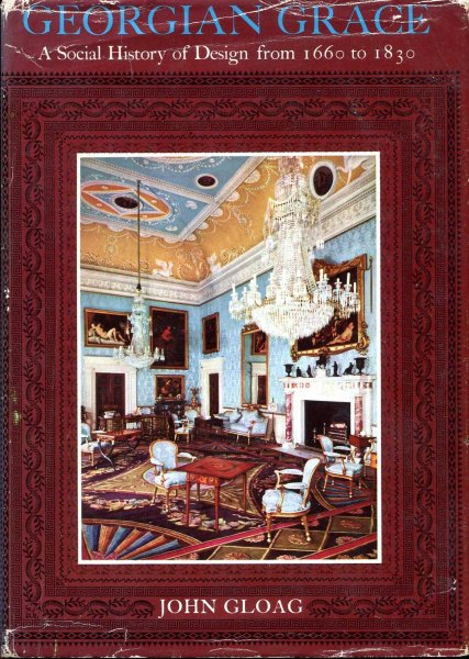 Image for Georgian Grace : a social history of design from 1660 to 1830