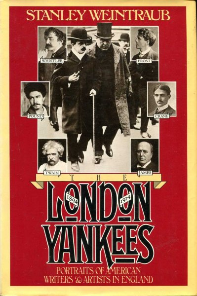 Image for The London Yankees : Portraits of American writers and artists in England, 1894-1914