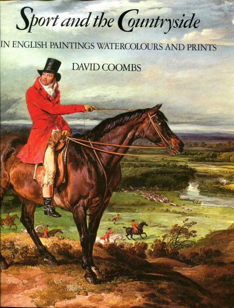 Image for Sport and the Countryside : In English Paintings, Watercolours and Prints