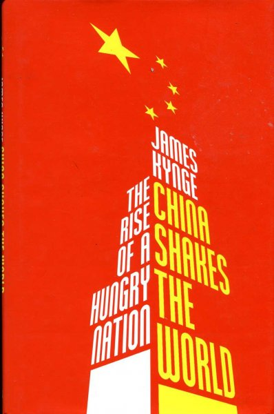 Image for China Shakes the World : The Rise of a Hungry Nation