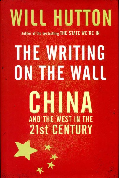 Image for The Writing On The Wall : China And The West In The 21St Century