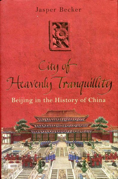 Image for The City of Heavenly Tranquillity : Beijing in the History of China