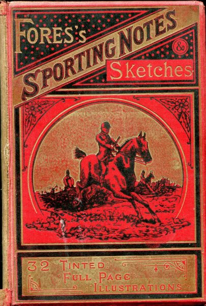 Image for Fore's Sporting Notes & sketches : A Quarterly Magazine descriptive of British, Indian, Colonial & Foreign Sport, volume XX 1903