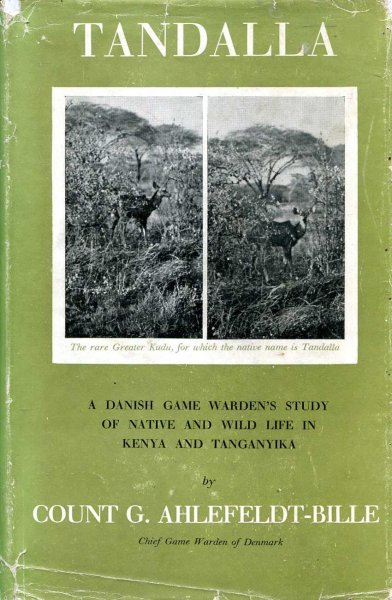 Image for Tandalla A Danish Game Warden's Study of Native and Wild Life in Kenya and Tanganyika