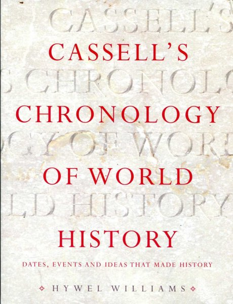 Image for Cassell's Chronology of World History, dates, events and ideas that made history