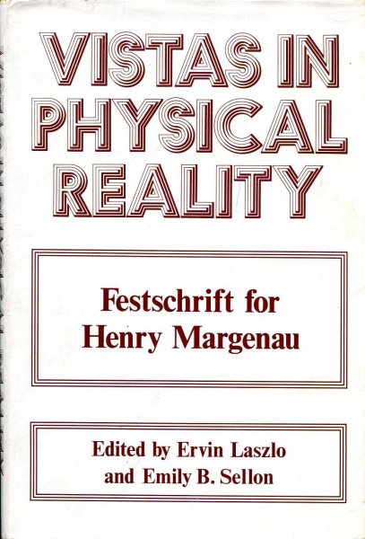 Image for Vistas in Physical Reality : Festschrift for Henry Margenau